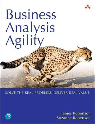 Business Analysis Agility: Solve the Real
