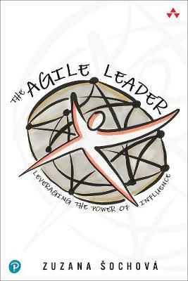 The Agile Leader Leveraging the Power of Influence