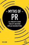 Myths of PR All Publicity is Good Publicity and Other Popular Misconceptions