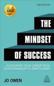The Mindset of Success Accelerate Your Career from Good Manager to Great Leader