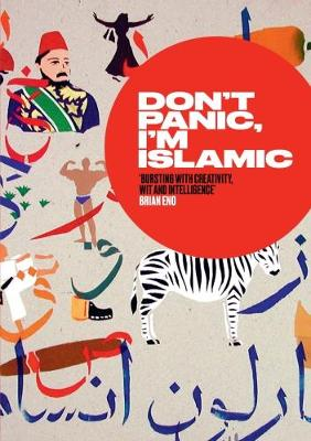 Don't Panic, I'm Islamic How to Stop Worrying and Learn to Love the Alien Next Door