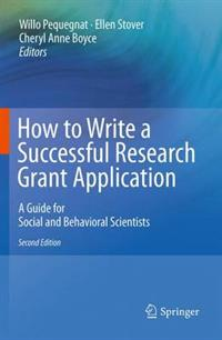 How to Write a Successful Research Grant Application A Guide for Social and Behavioral Scientists