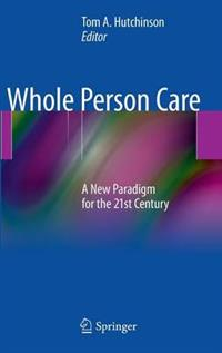 Whole Person Care A New Paradigm for the 21st Century