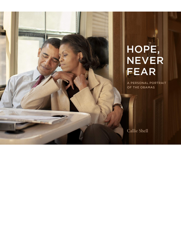 Hope, Never Fear A Personal Portrait of the Obamas