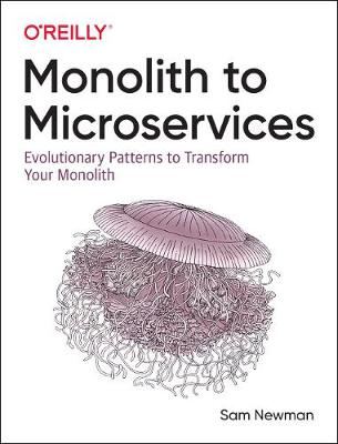 Monolith to Microservices Evolutionary Patterns to Transform Your Monolith
