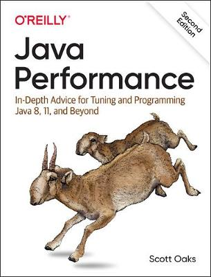 Java Performance In-depth Advice for Tuning and Programming Java 8, 11, and Beyond