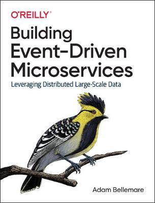 Building Event-Driven Microservices Leveraging Organizational Data at Scale