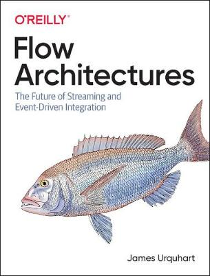 Flow Architectures The Future of Streaming and Event-Driven Integration