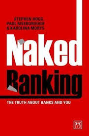 Naked Banking The Truth About Banks and You